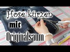 Hose kürzen - mit Originalsaum am Bsp. Jeanshose [Do it yourself] - YouTube