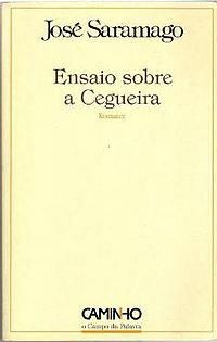 1st edition (Portuguese)  Blindness (Portuguese: Ensaio sobre a cegueira, meaning Essay on Blindness) is a novel by Portuguese author José Saramago. It was originally published in Portuguese and then translated into English. It is one of his most famous novels, along with The Gospel According to Jesus Christ and Baltasar and Blimunda