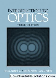 Instant download and all chapters test bank college physics solutions manual introduction to optics 3rd edition frank l pedrotti leno m pedrotti fandeluxe Image collections