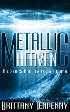 Metallic Heaven - SF (UFO) novella by Brittany Tepenny. Book cover design by MILO, Deranged Doctor Design