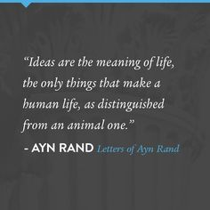 A quote from the Letters of Ayn Rand Ayn Rand Quotes, Orwell Quotes, Words Quotes, Me Quotes, Sayings, Random Quotes, Atlas Shrugged, Political Memes, Politics