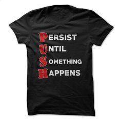 Push Meaning Fitness Funny Shirt T Shirts, Hoodies, Sweatshirts - #vintage t shirts #cool shirt. CHECK PRICE => https://www.sunfrog.com/Fitness/Push-Meaning-Fitness-Funny-Shirt.html?60505
