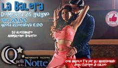 La Balera Da Quelli Della Notte - Domenica 26 Giugno http://affariok.blogspot.it/2016/06/la-balera-da-quelli-della-notte.html