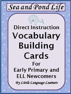 These vocabulary building cards were designed for early primary general education students and ELL newcomers in grades K-5. They are meant to compliment a teaching unit for sea life and pond life.    Each vocabulary card has a complimenting script for you to photo copy on the back of the card. These cards can be used by a teacher in a whole group lesson or with individual students with a paraprofessional.  20 cards and with script.