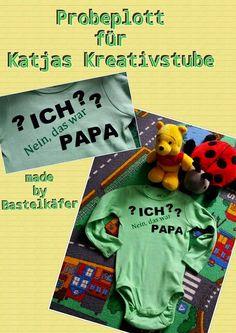 Katjas Kreativstube: Ich? Nein das war Papa