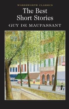 The Best Short Stories (Classics Library) by Guy de Maupassant