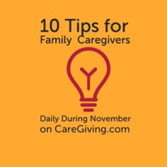 10 TIPS, NATIONAL FAMILY CAREGIVERS MONTH, YOUR TIPS