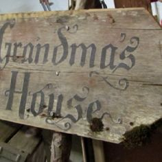 "Primitive ""Grandma's House"" Sign..."