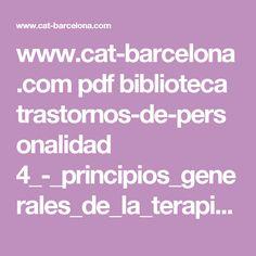 www.cat-barcelona.com pdf biblioteca trastornos-de-personalidad 4_-_principios_generales_de_la_terapia_cognitiva_de_los_trastornos_de_personalidad.pdf