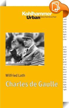 """Charles de Gaulle    ::  Charles de Gaulle (1890-1970) hat die europäische Geschichte des 20. Jahrhunderts stärker geprägt als jeder andere französische Staatsmann. Als Führer des """"Freien Frankreich"""" hat er den Widerstand gegen die deutsche Besatzung der Jahre 1940 bis 1944 organisiert und sein Land in den Kreis der Siegermächte geführt. Als erster Präsident der V. Republik von 1958 bis 1969 hat er den Algerienkrieg beendet, die Handlungsfähigkeit der französischen Demokratie gestärkt ..."""