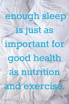Enough sleep is just as important for good health as nutrition and exercise. | Yeterli uyku sağlık için doğru beslenme ve egzersiz kadar önemlidir.