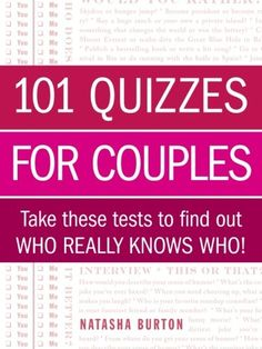 101 Quizzes for Couples: Take These Tests to Find Out Who Really Knows Who!:Amazon:Books