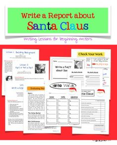 Write a Report about Santa Writing Lessons for Beginning Writers (includes building background resources, learning about facts vs. not facts, check your work poster and more) $
