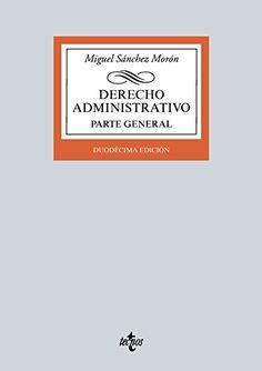 Derecho administrativo : parte general / Miguel Sánchez Morón. Tecnos, 2016