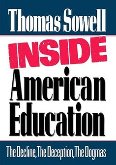 Inside American Education by Dr Thomas Sowell