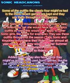 Headcanon for the classic four (and a few others)! Some of the outfits they might've had in the more recent games are kept and they use them throughout the seasons; like Tails, Sonic and Knuckles have. The Sonic, Sonic The Hedgehog, Sonic Nintendo, Sonic & Knuckles, Sonic Underground, Sonic Franchise, Nintendo Characters, Sonic Fan Art, Anime Nerd