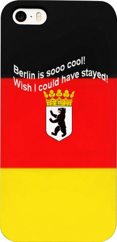 """Custom Phone Case: Your fashionable, flamboyant Fashion-Souvenir directly from Berlin, the capital and the largest city of Germany.  Your personal statement """"Wish I could have stayed!"""" proves: You've been to Berlin, you travel the world!  Bed Duvet cover, shower curtain, Sweatshirt, Hoodie, Yoga Pants, Joggers, Leggings, Phone Case, Beach Towel, Tank Top, Crop Top, T-Shirt,  underwear, swim shorts, Bandana, Onesie, couch pillow, pillowcase, Classic T-Shirt."""