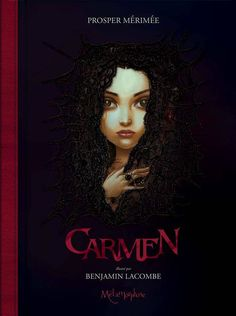 Carmen, de Prosper Mérimée y Benjamin Lacombe Best Books To Read, Books To Buy, Good Books, Lewis Carroll, Galloway, Books For Tweens, Grand Art, Beautiful Cover, Beautiful Pictures