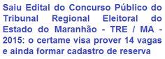 O Tribunal Regional Eleitoral do Estado do Maranhão - TRE/MA, comunica da abertura de Concurso Público para provimento de 14 (quatorze) vagas e ainda formar cadastro reserva nos cargos de Técnico e Analista Judiciário em diversas especialidades de Níveis Médio e Superior. Os vencimentos totais são de R$ 6.224,79 e R$ 9.692,84, respectivamente. As oportunidades são para lotação em todo o Estado do Maranhão.