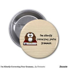 I'm Silently Correcting Your Grammar Wise Owl 2-inch Round Button