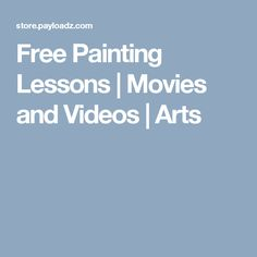 Free Painting Lessons | Movies and Videos | Arts