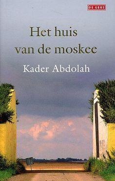 Het huis van de moskee - Kader Abdolah
