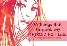 Hair Loss Remedies 10 Things that Stopped My Thyroid Hair Loss. Also, what to test for. not just hair loss, thyroid issues - How I stopped my hair loss from clogging the shower drain. Hey thyroid, You will not take my hair too. From, Hypothyroid Mom Thyroid Hair Loss, Thyroid Diet, Thyroid Issues, Thyroid Cancer, Thyroid Hormone, Thyroid Disease, Thyroid Problems, Thyroid Health, Thyroid Gland
