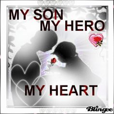 So true for me and my son- To my son. You are my hero. You are my heart. I love you. Missing My Son, I Love My Son, I Love You, Military Mom, Army Mom, Army Life, My Three Sons, You Are My Hero, My Heart Is Yours