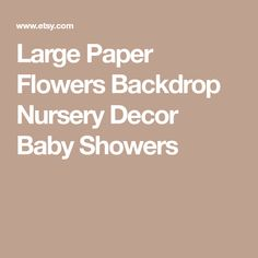 Large Paper Flowers Backdrop Nursery Decor Baby Showers