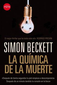 Título: La química de la muerte Autor: Simon Beckett Random House (2009) Valoración: La Química de la Muerte es la primera entrega de la serie protagonizada por el antropólogo …