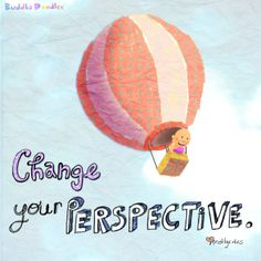 *Today's Buddha Doodle* - For a Good View...Change your perspective. Mollycules