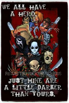Every one has a hero even if that hero is a psychopathic killer :D
