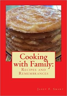 Cooking With Family: Recipes and Remembrances: Janet F. Smart: 9781977765635: Amazon.com: Books