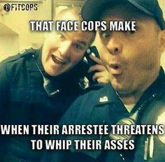 That face cops make