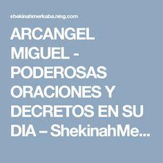 ARCANGEL MIGUEL - PODEROSAS ORACIONES Y DECRETOS EN SU DIA – ShekinahMerkaba