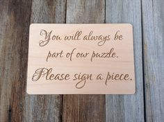 Personalized -Sign A Piece- Sign for your Wedding Guest Book Puzzle with your choice of text. -SIGN ONLY- Your custom sign will be made on a