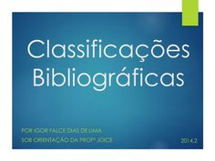Classificações bibliográficas by Igor Falce via slideshare