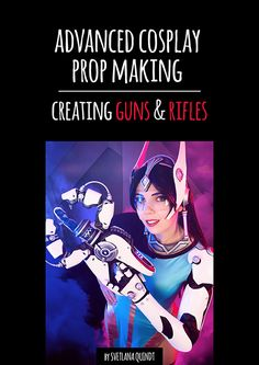 Advanced Prop Making - Guns and Rifles - Ebook- Shop - Kamui Cosplay - Professional Cosplayer - Guest - Worbla - Tutorial Books - Cosplay - Costumes -  Armor Making - Props - Painting - Armor Patterns - Prints - Tutorial Videos