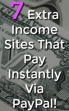 Are you looking to make money online? Don't waste your time with sites that pay slow! Here're 7 sites that pay via PayPal instantly!