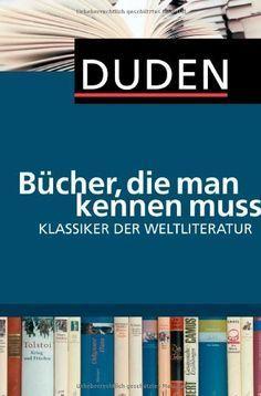 Duden Bucher Die Man Kennen Muss Klassiker Der Weltliteratur