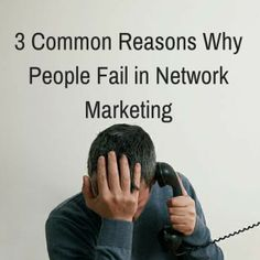 3 Common Reasons Why People Fail in Network Marketing http://coachmikemacdonald.com/3-common-reasons-why-people-fail-in-network-marketing/ #MLM #networkmarketing #businesstips