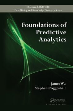 Foundations of Predictive Analytics (Chapman & Hall/CRC Data Mining and Knowledge Discovery Series) by James Wu. $82.53. Save 8% Off!. http://yourdailydream.org/showme/dpbxo/1b4x3o9s8s6k9v4a6s4i.html. Author: James Wu. Publisher: Chapman and Hall/CRC; 1 edition (February 15, 2012). Edition: 1. Publication Date: February 15, 2012. 337 pages