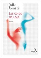 Carnet de lecture - Les corps de Lola - Julie Gouazé - Editions Belfond - 2016