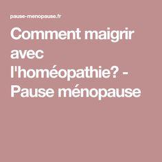 Comment maigrir avec l'homéopathie? - Pause ménopause