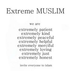 Extreme muslim ||| maaf I don't invite people to Islam, I will tell them what I believe and the rest is up to them