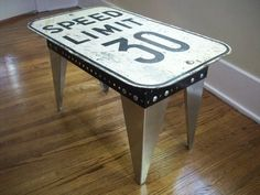 Speed limit sign for man cave coffee table. #reuse #repurpose #upcycle