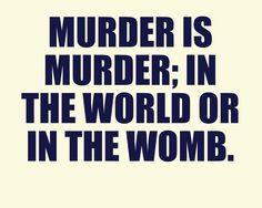 Abortion is MURDER!