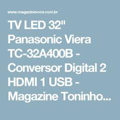 "TV LED 32"" Panasonic Viera TC-32A400B - Conversor Digital 2 HDMI 1 USB - Magazine Toninhombpromove"