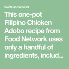 This one-pot Filipino Chicken Adobo recipe from Food Network uses only a handful of ingredients, including garlic and soy sauce.