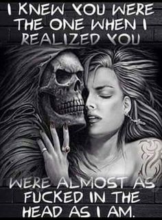Me and my girl after we had our first deep long talk about who we are as people and how we think. That is us my love bug and I love you so much babe. Badass Quotes, Best Quotes, Funny Quotes, Reaper Quotes, Dark Love Quotes, Linking Park, Biker Quotes, Warrior Quotes, My Demons
